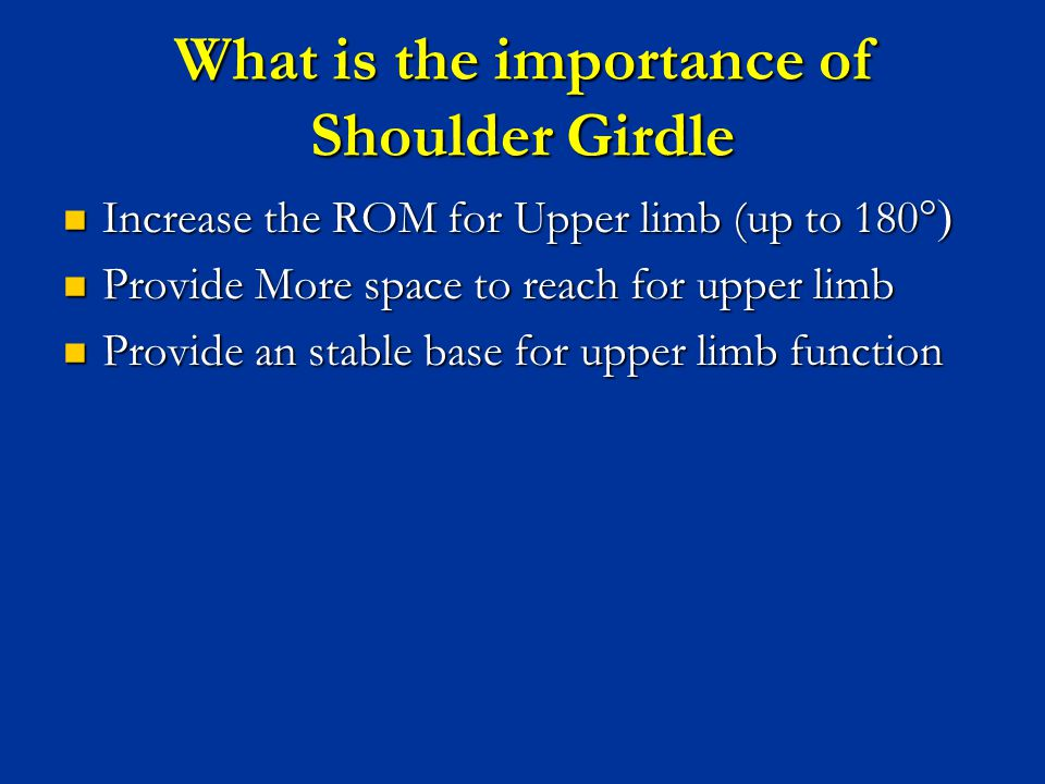 What is the importance of Shoulder Girdle