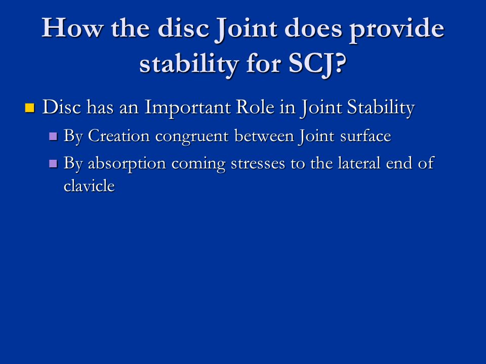 How the disc Joint does provide stability for SCJ