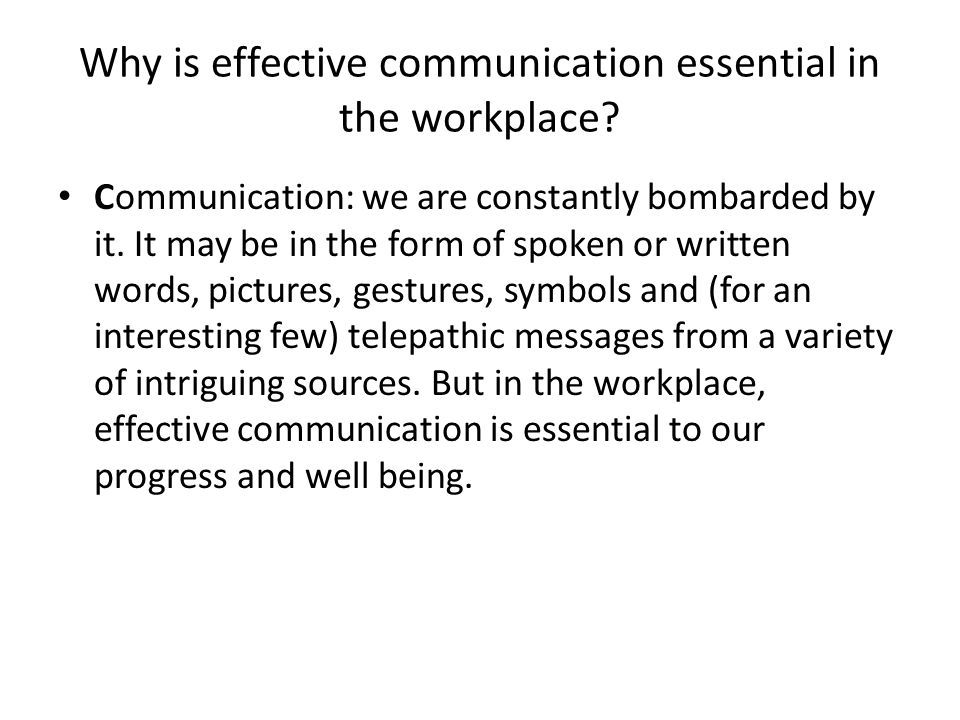 Why is effective communication essential in the workplace