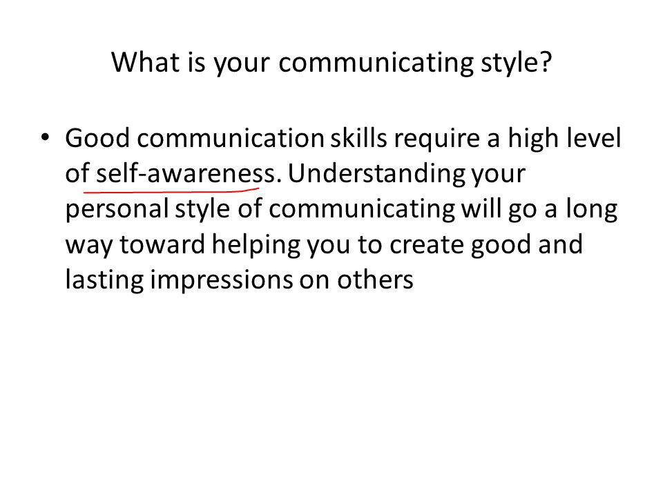 What is your communicating style