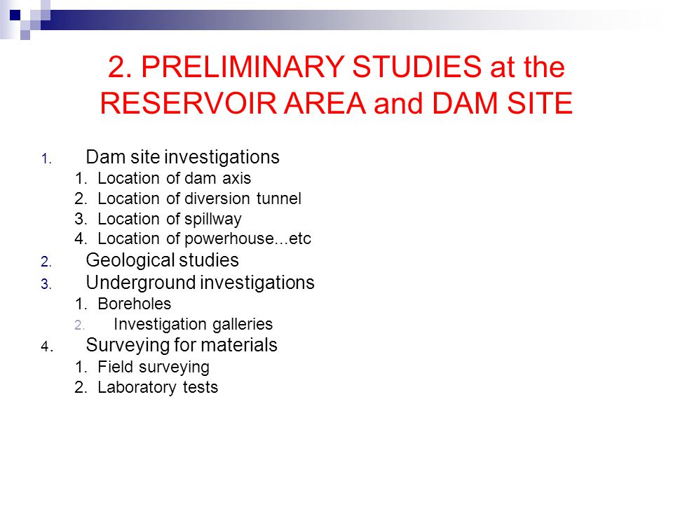 2. PRELIMINARY STUDIES at the RESERVOIR AREA and DAM SITE