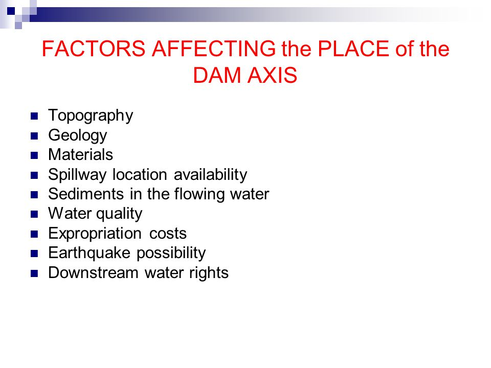 FACTORS AFFECTING the PLACE of the DAM AXIS