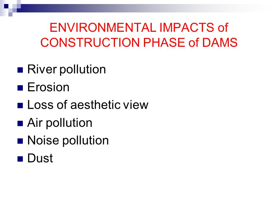 ENVIRONMENTAL IMPACTS of CONSTRUCTION PHASE of DAMS