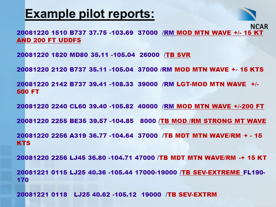 Example pilot reports: