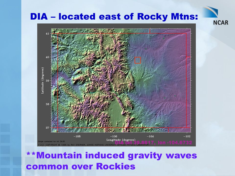 DIA – located east of Rocky Mtns:
