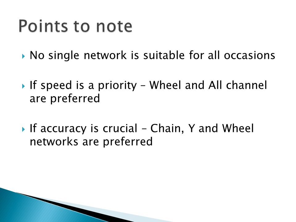 Points to note No single network is suitable for all occasions