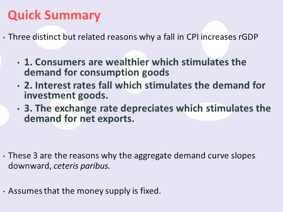 Quick Summary Three distinct but related reasons why a fall in CPI increases rGDP.