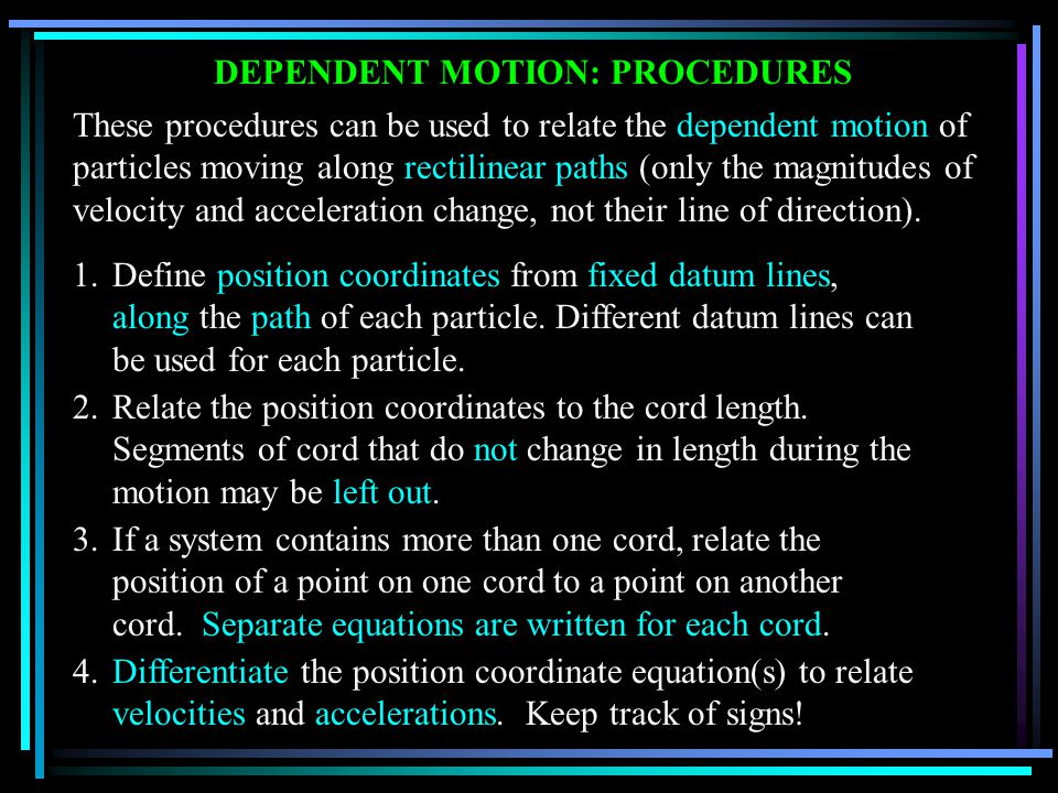 DEPENDENT MOTION: PROCEDURES