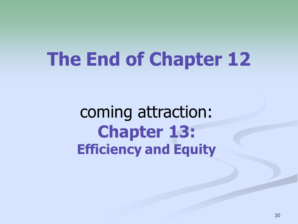 coming attraction: Chapter 13: Efficiency and Equity