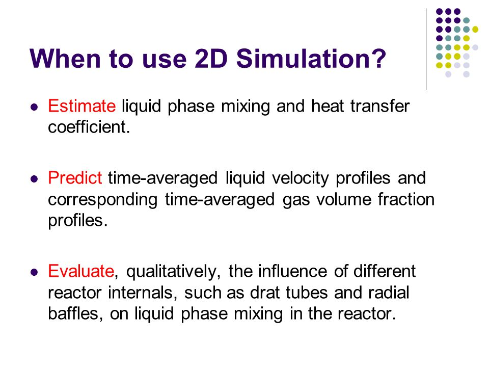 When to use 2D Simulation