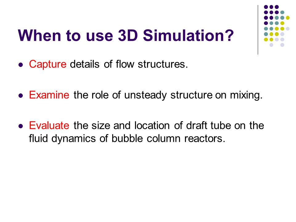 When to use 3D Simulation