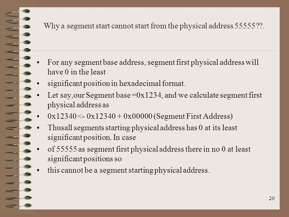 Why a segment start cannot start from the physical address 55555 .