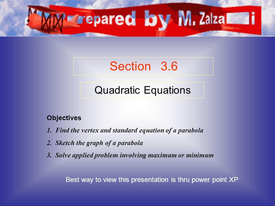 Section 3.6 Quadratic Equations Objectives