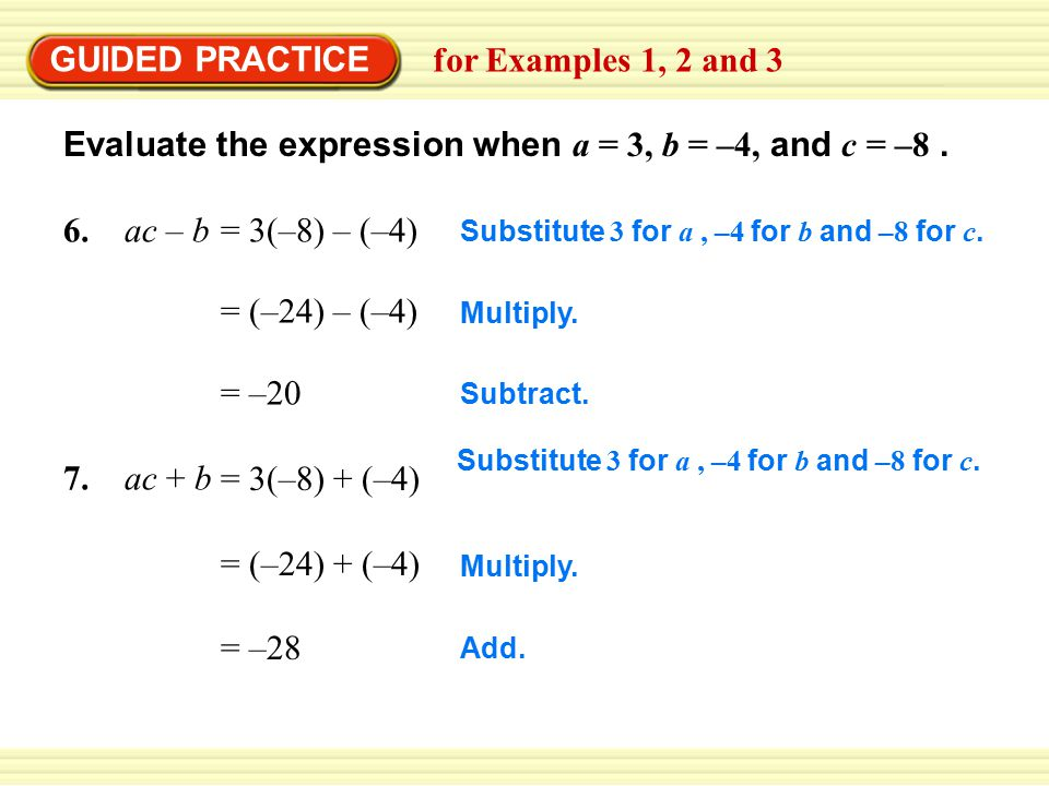 Evaluate the expression when a = 3, b = –4, and c = –8 .