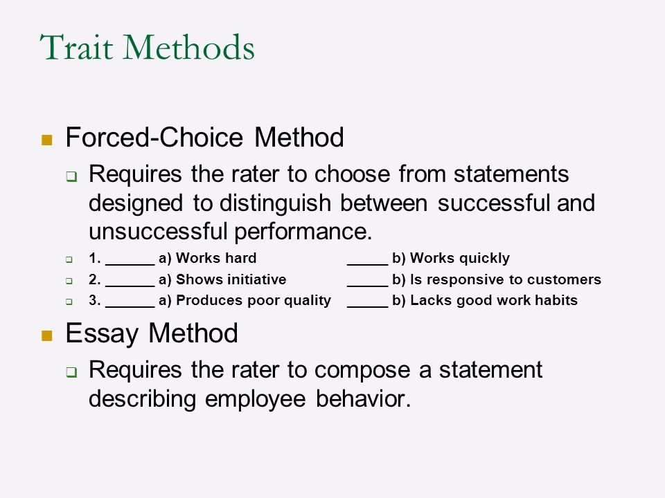 Trait Methods Forced-Choice Method Essay Method