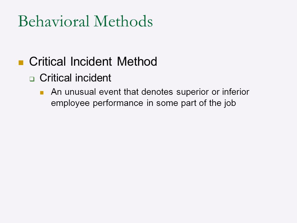 Behavioral Methods Critical Incident Method Critical incident
