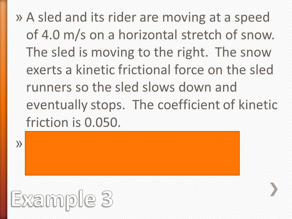 A sled and its rider are moving at a speed of 4