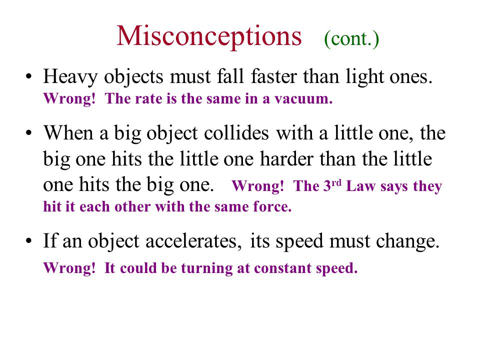 Misconceptions (cont.)