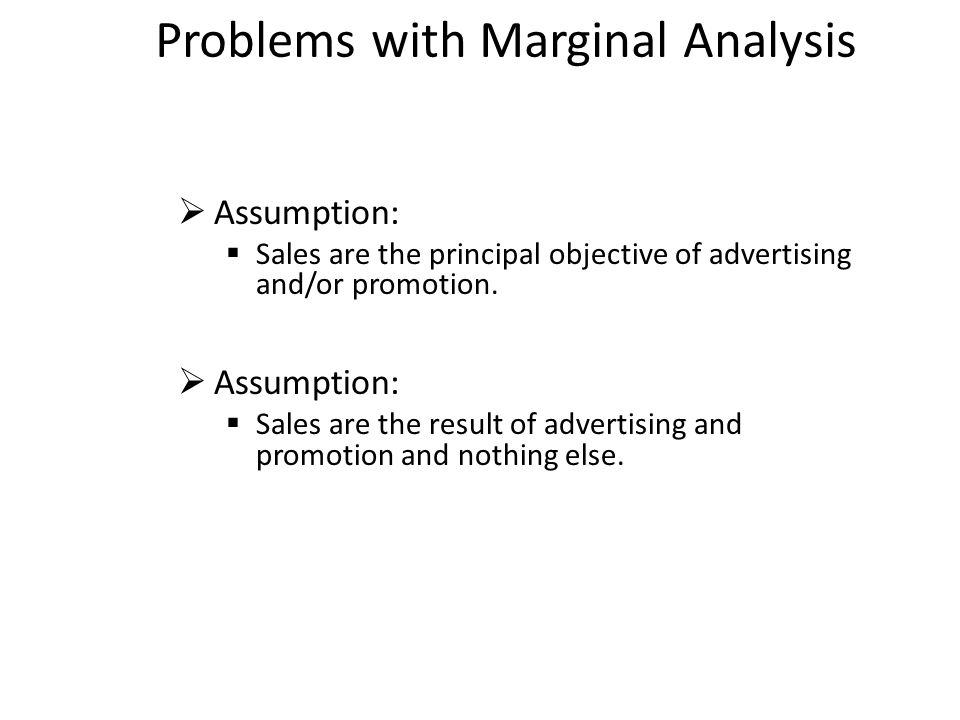 Problems with Marginal Analysis