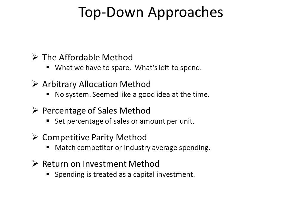 Top-Down Approaches The Affordable Method Arbitrary Allocation Method