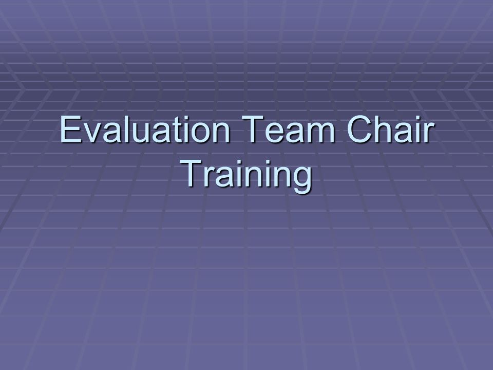 Evaluation Team Chair Training
