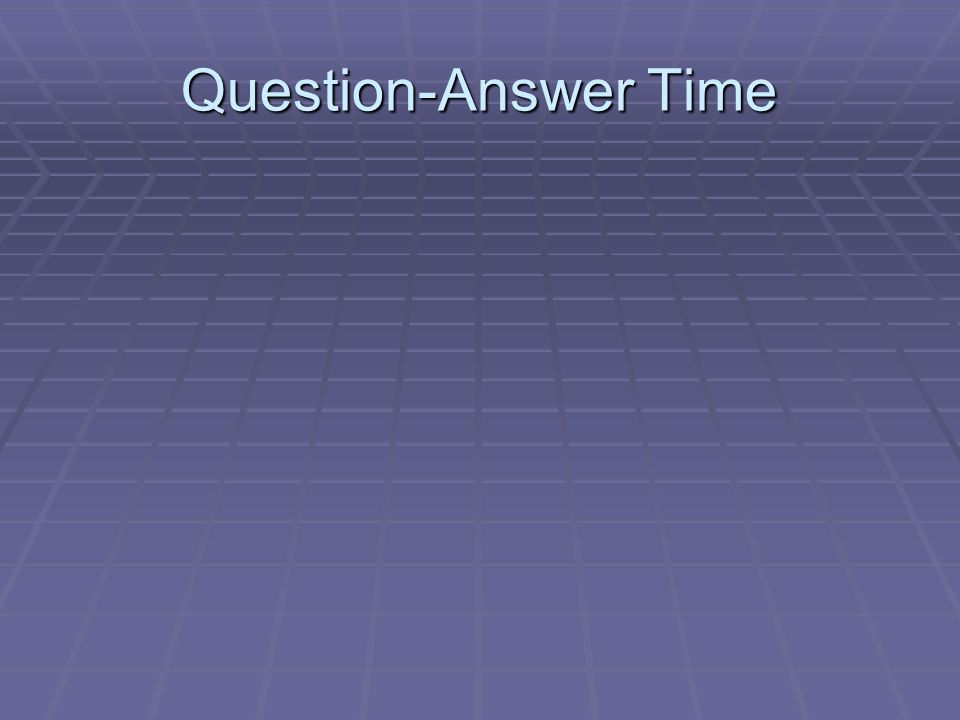 Question-Answer Time
