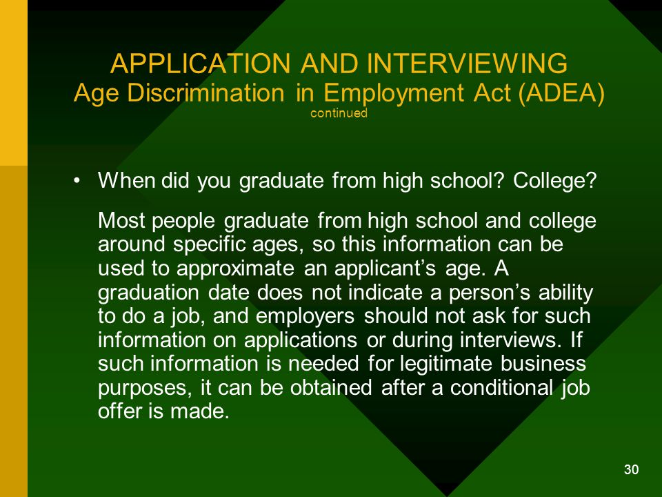 APPLICATION AND INTERVIEWING Age Discrimination in Employment Act (ADEA) continued