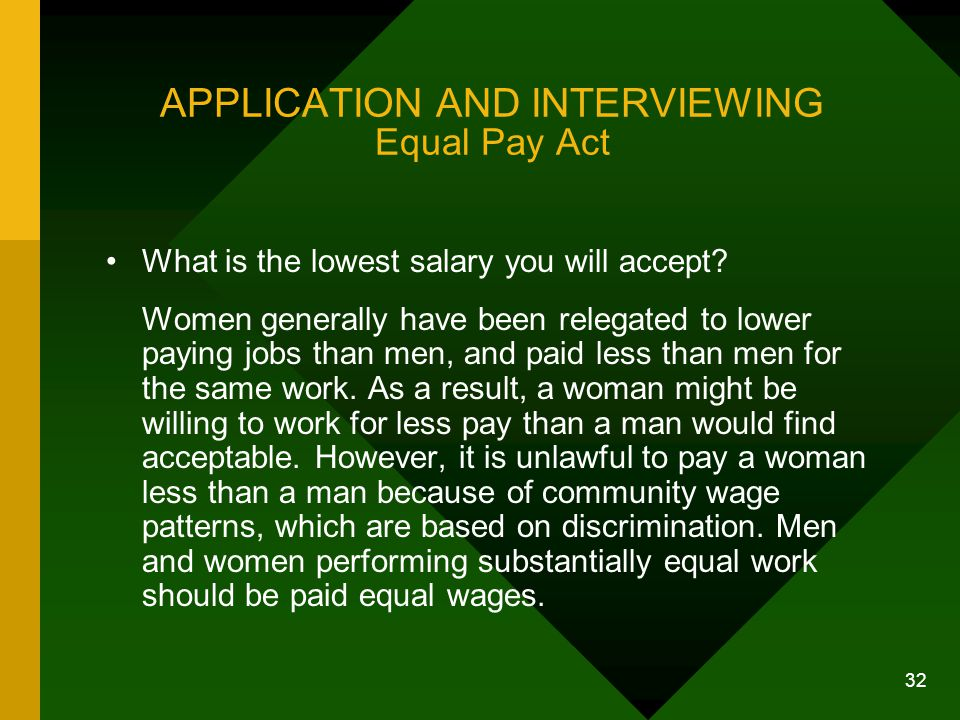 APPLICATION AND INTERVIEWING Equal Pay Act