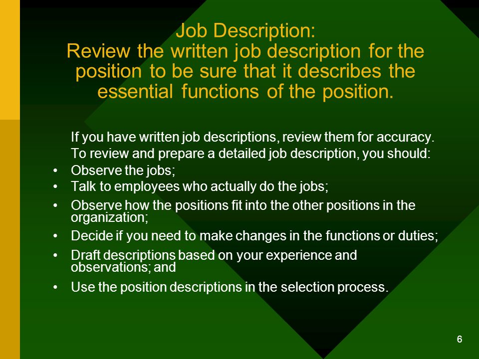 Job Description: Review the written job description for the position to be sure that it describes the essential functions of the position.