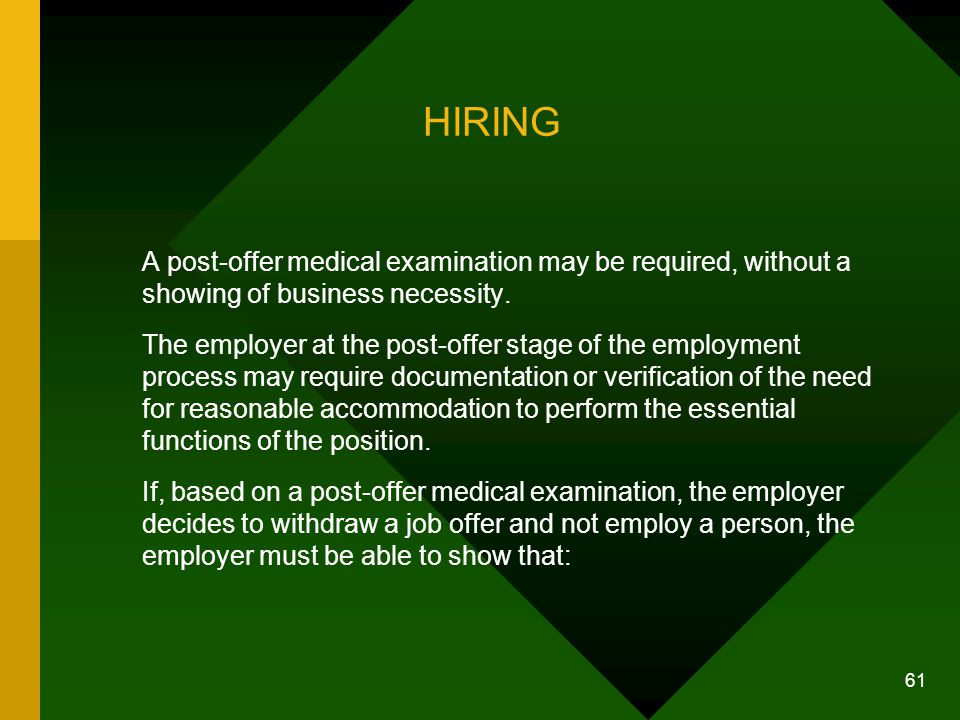 HIRING A post-offer medical examination may be required, without a showing of business necessity.