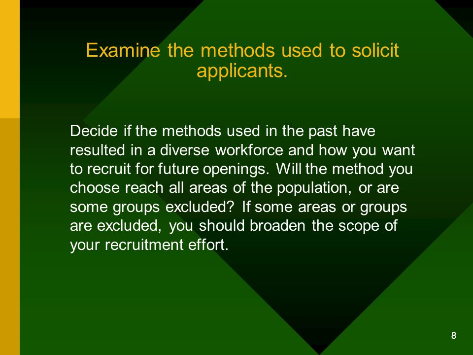Examine the methods used to solicit applicants.