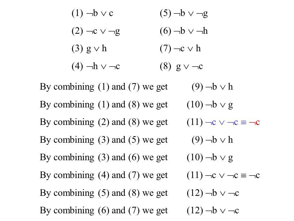 (1) b  c (5) b  g (2) c  g (6) b  h. (3) g  h (7) c  h. (4) h  c (8) g  c.