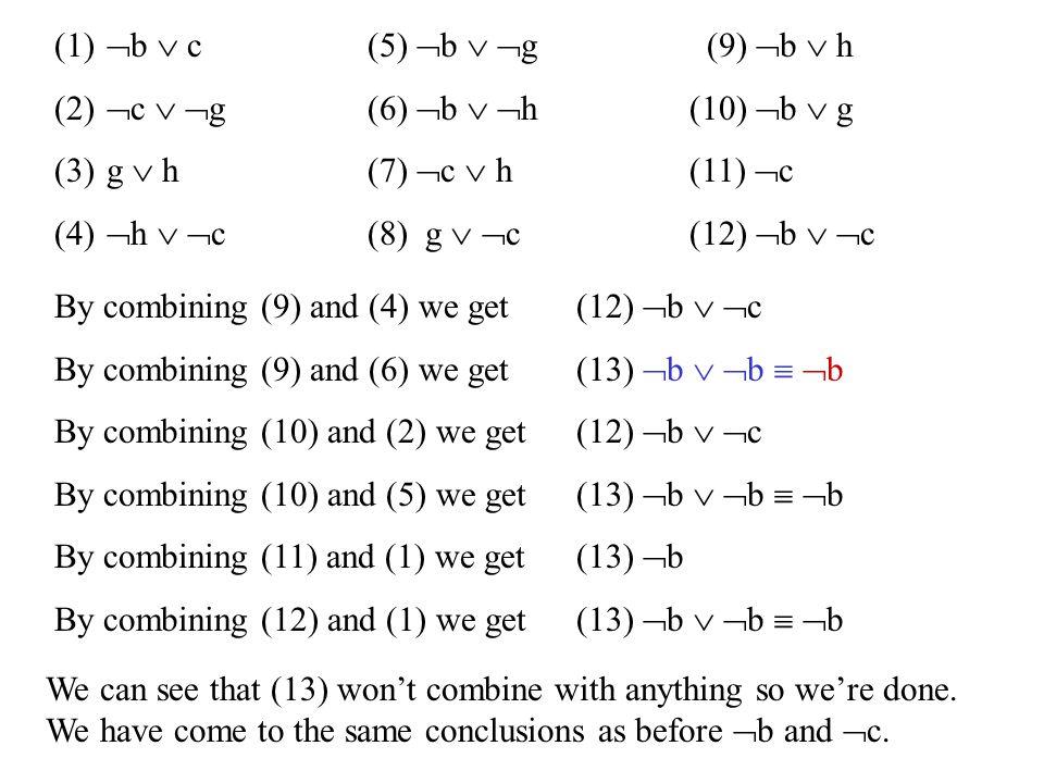 (1) b  c (5) b  g (9) b  h (2) c  g (6) b  h (10) b  g. (3) g  h (7) c  h (11) c.