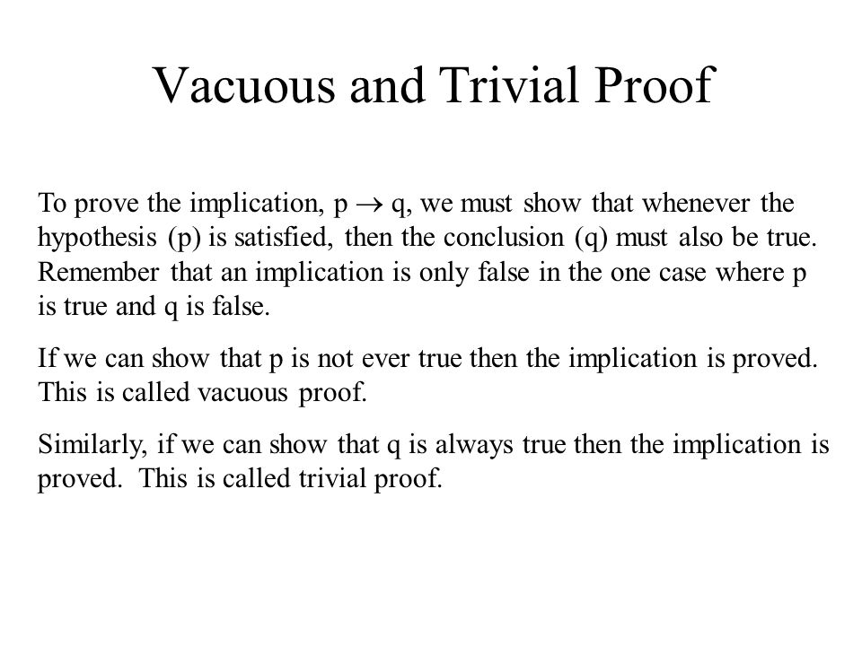 Vacuous and Trivial Proof