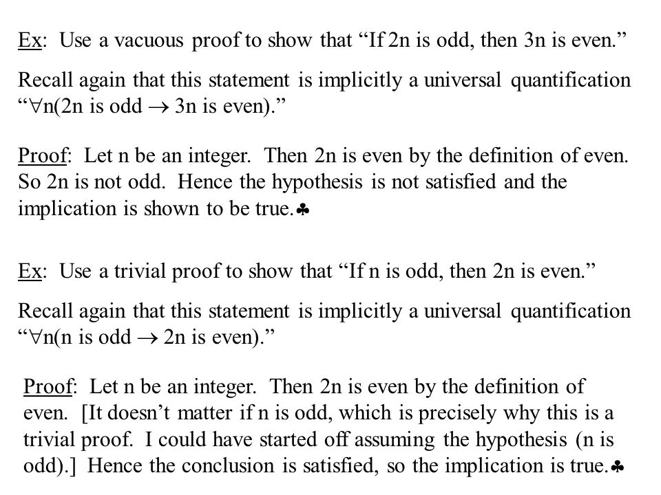 Ex: Use a vacuous proof to show that If 2n is odd, then 3n is even.