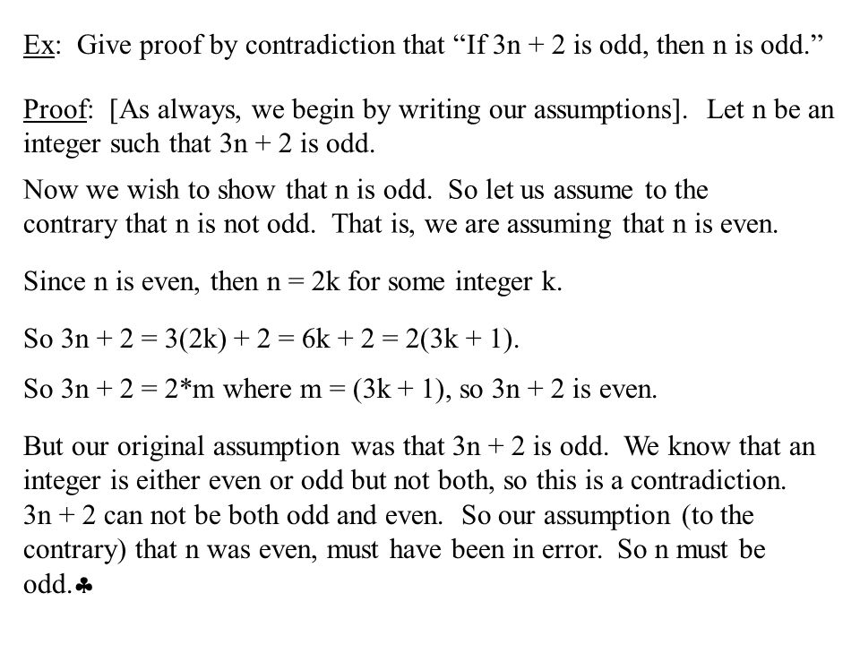 Ex: Give proof by contradiction that If 3n + 2 is odd, then n is odd