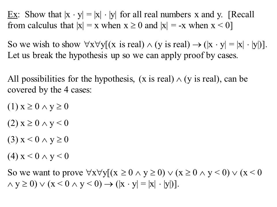Ex: Show that |x  y| = |x|  |y| for all real numbers x and y