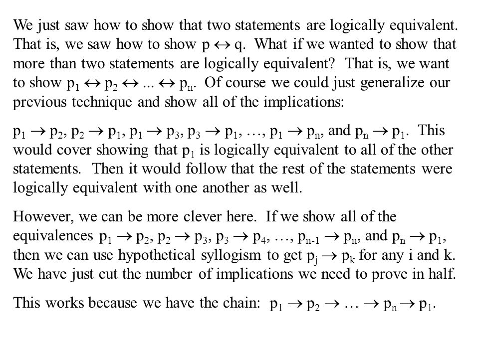 We just saw how to show that two statements are logically equivalent