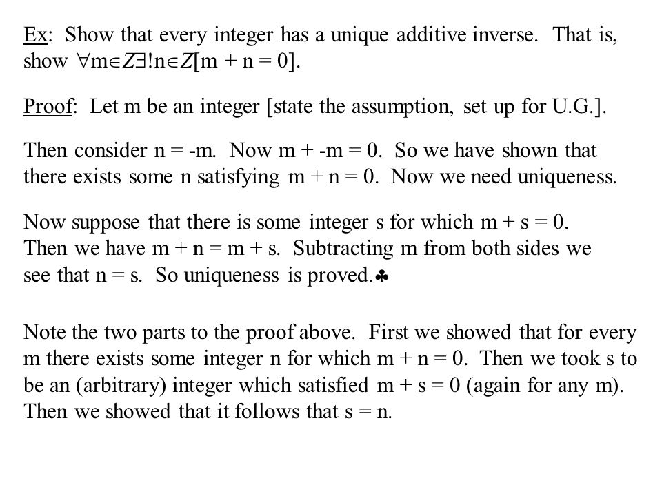 Ex: Show that every integer has a unique additive inverse