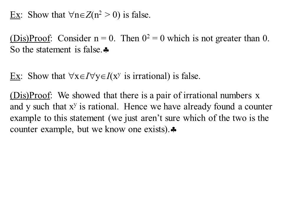 Ex: Show that nZ(n2 > 0) is false.