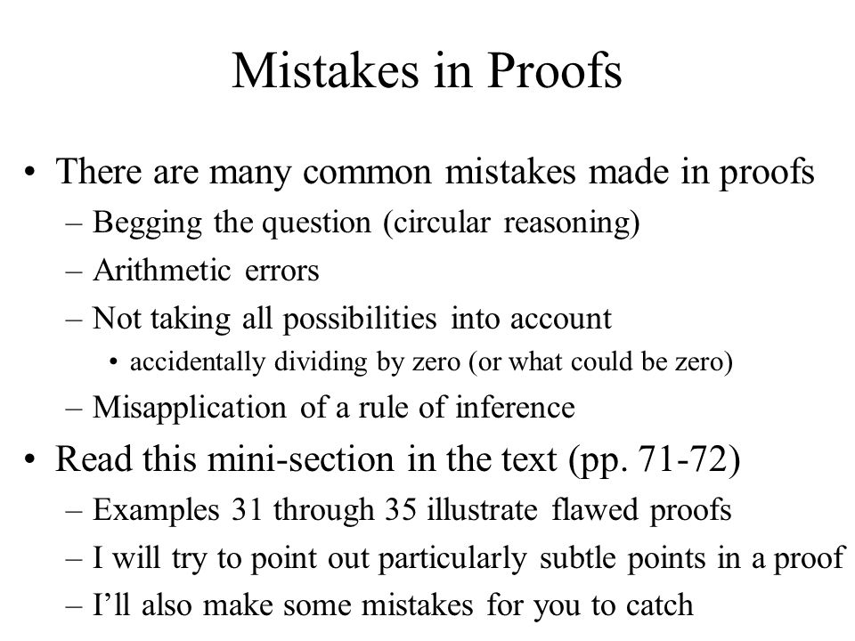 Mistakes in Proofs There are many common mistakes made in proofs