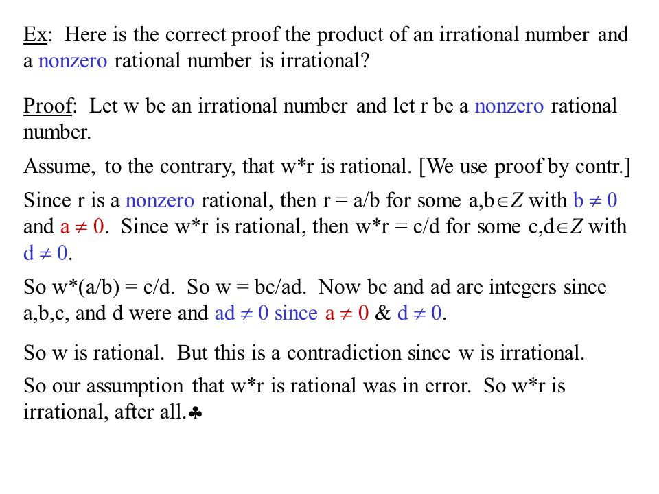 Ex: Here is the correct proof the product of an irrational number and a nonzero rational number is irrational