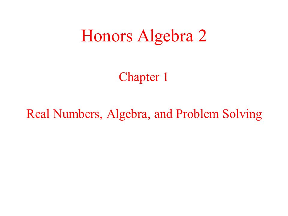 Chapter 1 Real Numbers, Algebra, and Problem Solving