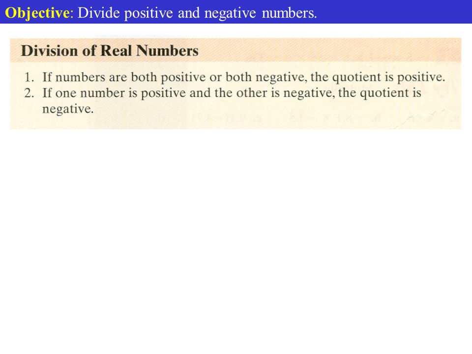 Objective: Divide positive and negative numbers.