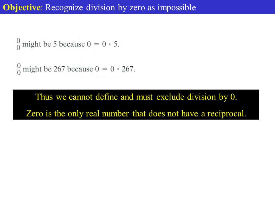 Division By Zero Objective: Recognize division by zero as impossible