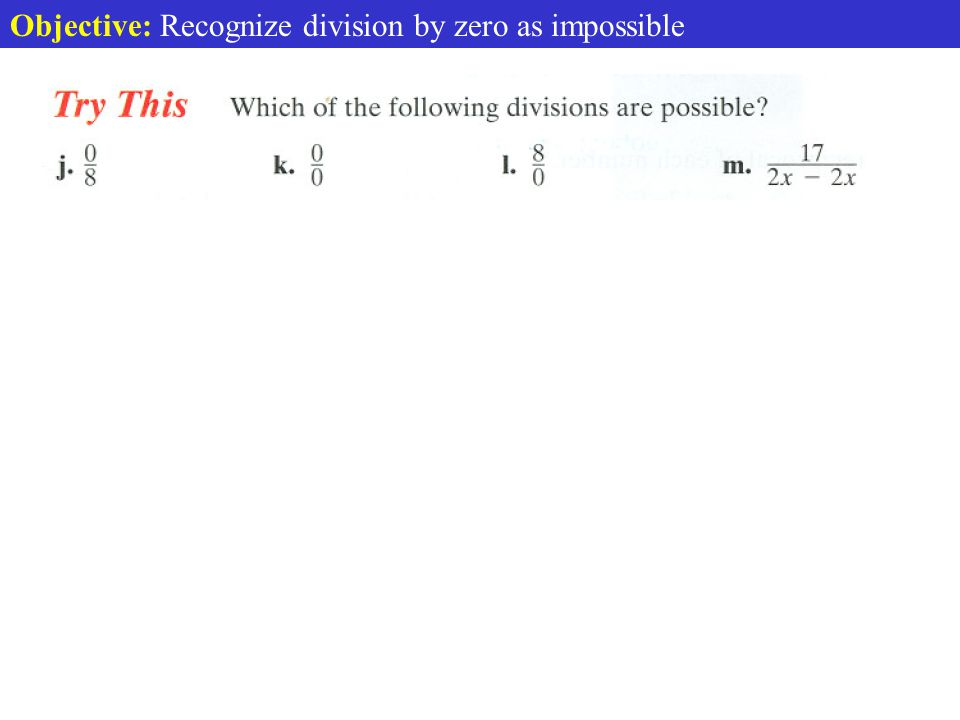 Objective: Recognize division by zero as impossible