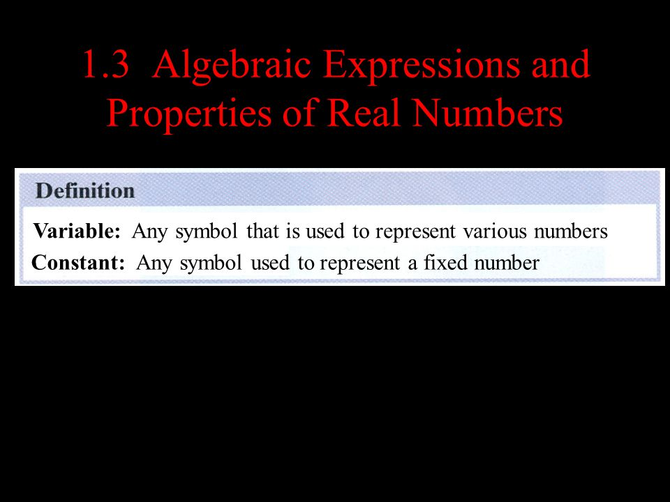 1.3 Algebraic Expressions and Properties of Real Numbers