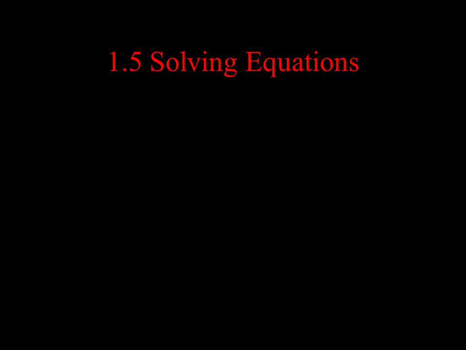 1.5 Solving Equations