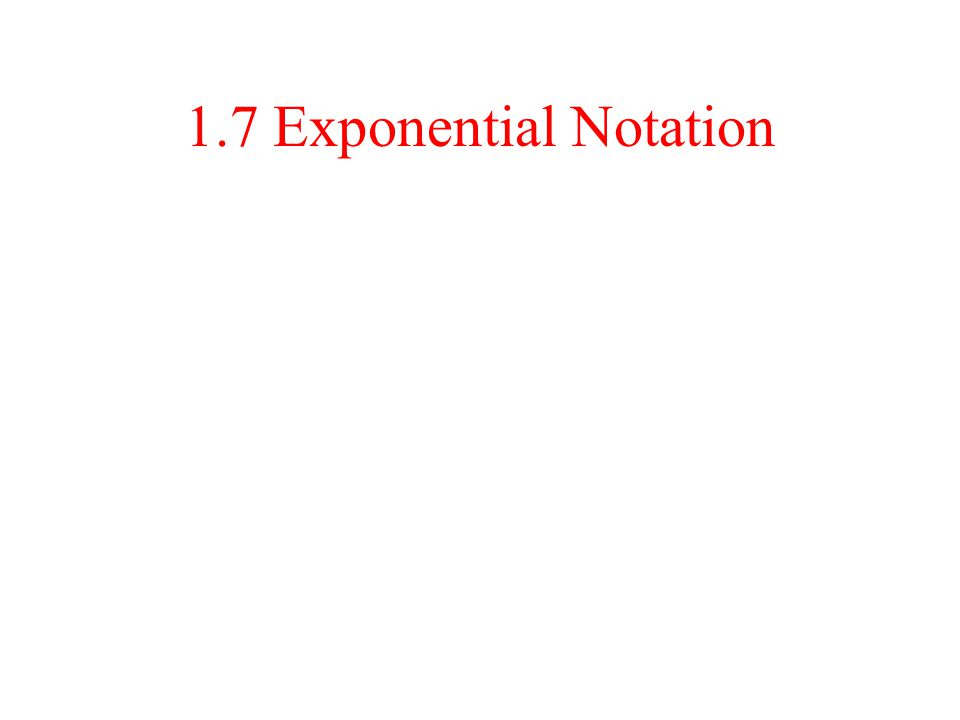 1.7 Exponential Notation