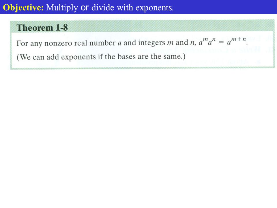 Objective: Multiply or divide with exponents.